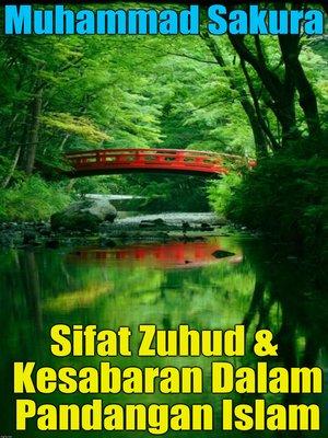 cover image of Sifat Zuhud & Kesabaran Dalam Pandangan Islam
