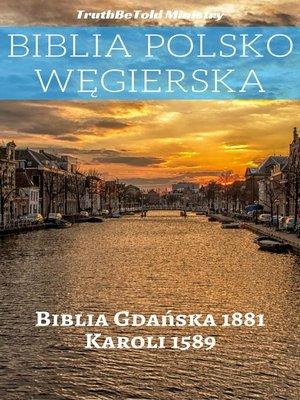 cover image of Biblia Polsko Węgierska