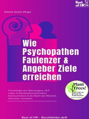 cover image of Wie Psychopathen Faulenzer & Angeber Ziele erreichen