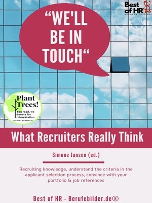cover image of We'll be in Touch! What Recruiters Really Think