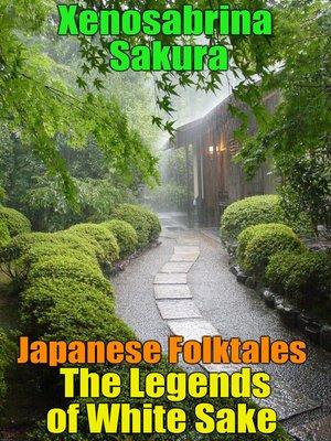 cover image of Japanese Folktales the Legends of White Sake