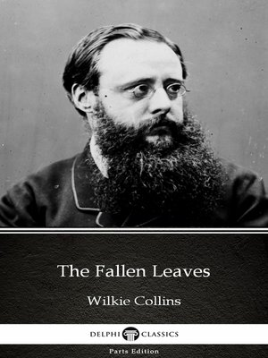 cover image of The Fallen Leaves by Wilkie Collins - Delphi Classics