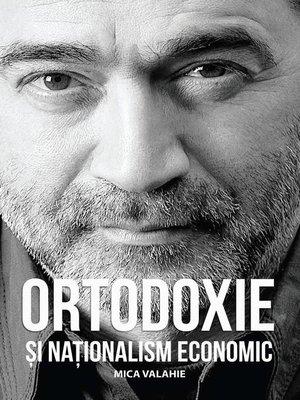 cover image of Ortodoxie și naționalism economic. Articole, recenzii, traduceri
