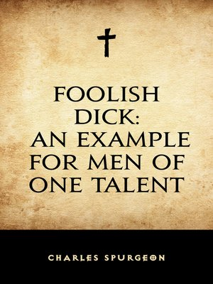 cover image of Foolish Dick: An Example for Men of One Talent