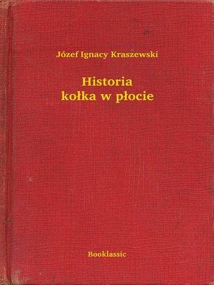 cover image of Historia kołka w płocie