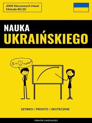 cover image of Nauka Ukraińskiego--Szybko / Prosto / Skutecznie