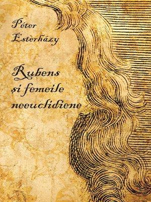 cover image of Rubens si femeile neeuclidiene. Patru dramolete
