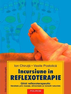 cover image of Incursiune în reflexoterapie: ghid reflexoterapeutic: sănătate prin masaje, alimentație și remedii naturiste (Ediția a II-a)