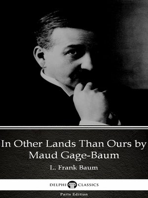cover image of In Other Lands Than Ours by Maud Gage-Baum--Delphi Classics (Illustrated)