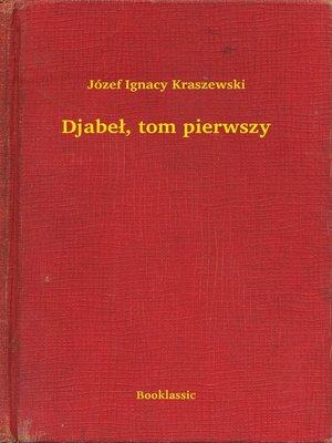 cover image of Djabeł, tom pierwszy