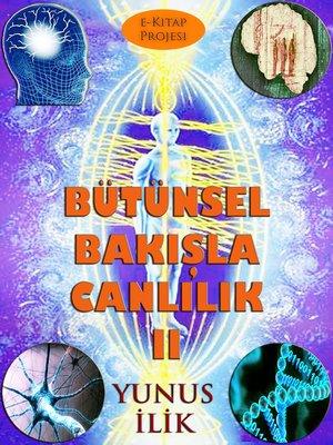 cover image of Bütünsel Bakışla Canlılık-II