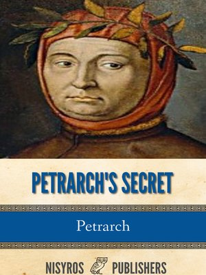 cover image of Petrarch's Secret, or the Soul's Conflict with Passion (Three Dialogues Between Himself and ST. Augustine