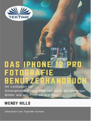 cover image of Das IPhone 12 Pro Fotografie Benutzerhandbuch