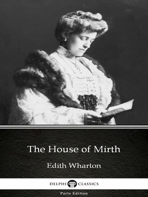 cover image of The House of Mirth by Edith Wharton - Delphi Classics