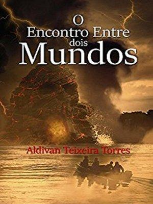 cover image of O Encontro Entre Dois Mundos