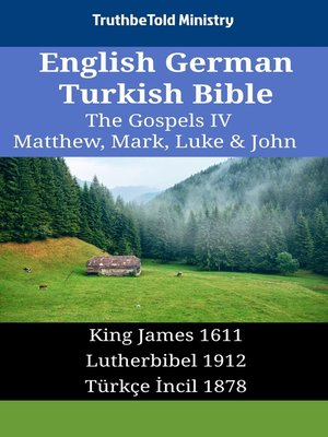 cover image of English German Turkish Bible--The Gospels IV--Matthew, Mark, Luke & John