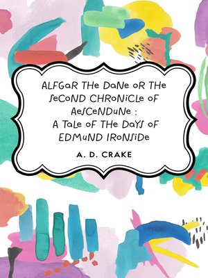 cover image of Alfgar the Dane or the Second Chronicle of Aescendune : A Tale of the Days of Edmund Ironside