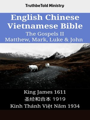 cover image of English Chinese Vietnamese Bible--The Gospels II--Matthew, Mark, Luke & John