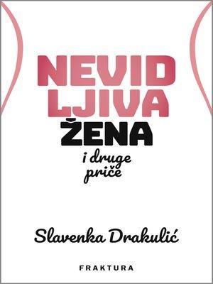 cover image of Nevidljiva žena i druge priče