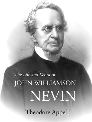 cover image of The Life and Work of John Williamson Nevin