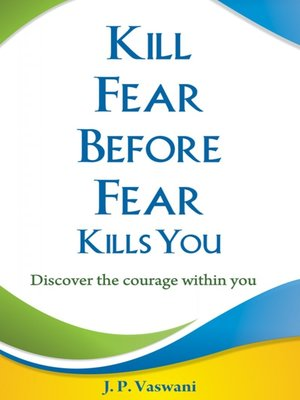 cover image of Kill Fear Before Fear Kills You