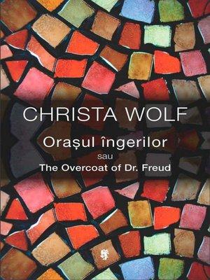 cover image of Orașul îngerilor sau The Overcoat of Dr. Freud