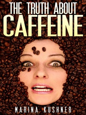 cover image of The Truth about Caffeine