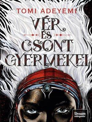 cover image of Vér és csont gyermekei
