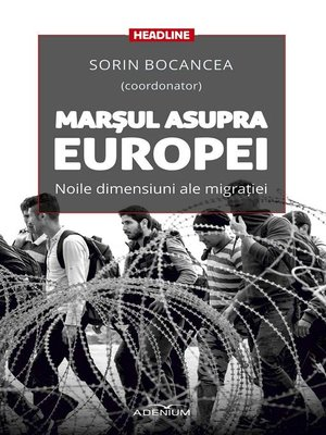 cover image of Marșul asupra Europei. Noile dimensiuni ale migrației