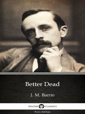 cover image of Better Dead by J. M. Barrie