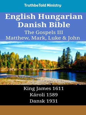 cover image of English Hungarian Danish Bible - The Gospels III - Matthew, Mark, Luke & John