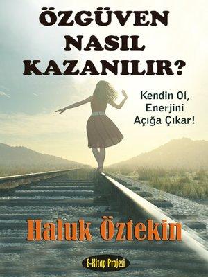 cover image of Özgüven Nasıl Kazanılır?