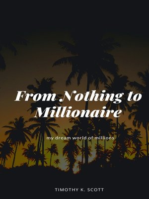 cover image of From Nothing to Millionaire