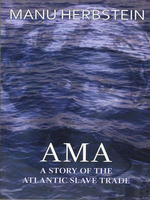 cover image of Ama, a Story of the Atlantic Slave Trade