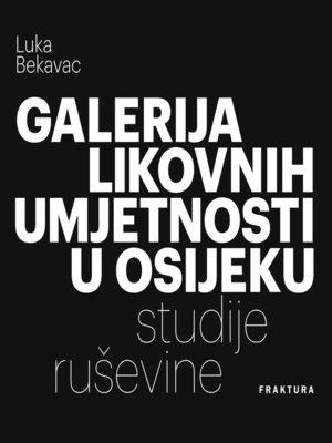 cover image of Galerija likovnih umjetnosti u Osijeku