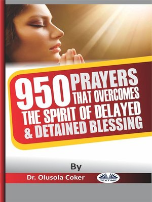 cover image of 950 Prayers That Overcome the Spirit of Delayed and Detained Blessings