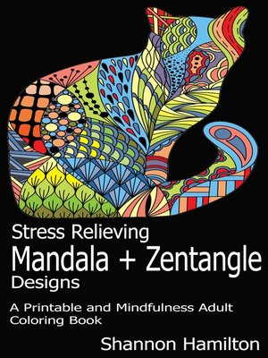 cover image of Stress Relieving Mandala+Zentangle Designs
