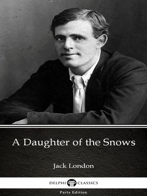 cover image of A Daughter of the Snows by Jack London