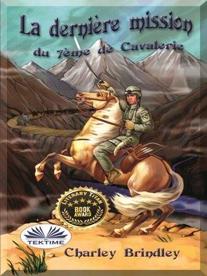 cover image of La Dernière Mission Du 7ème De Cavalerie