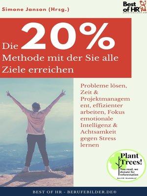 cover image of Die 20%-Methode mit der Sie alle Ziele erreichen
