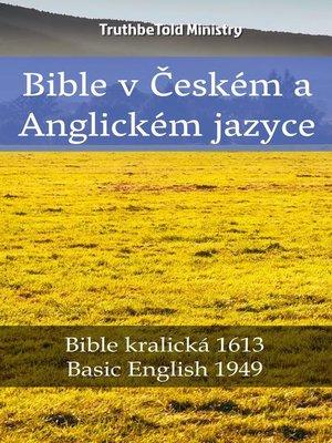 cover image of Bible v Českém a Anglickém jazyce