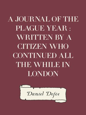 cover image of A Journal of the Plague Year : Written by a Citizen Who Continued All the While in London