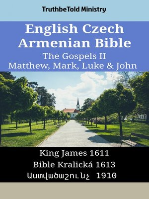 cover image of English Czech Armenian Bible--The Gospels II--Matthew, Mark, Luke & John