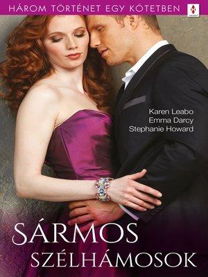 cover image of Sármos szélhámosok--3 történet 1 kötetben--Ne higgy a csillagoknak!, Nekem rendelt a sors, Sógor, koma, jó barát