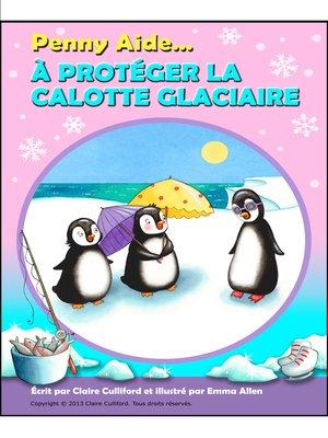 cover image of Penny Aide à Protéger La Calotte Glaciaire