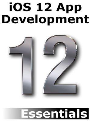 cover image of iOS 12 App Development Essentials
