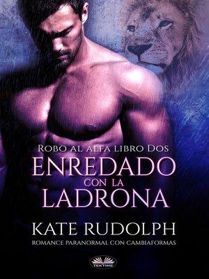 cover image of Enredado Con La Ladrona