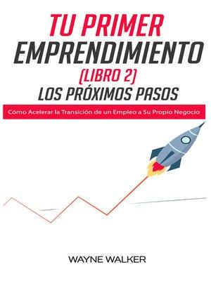 cover image of Tu Primer Emprendimiento (Libro 2) Los Próximos Pasos