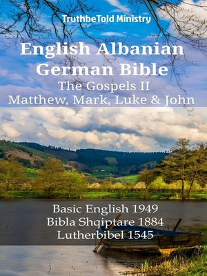 cover image of English Albanian German Bible--The Gospels II--Matthew, Mark, Luke & John