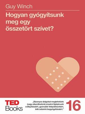 cover image of Hogyan gyógyítsunk meg egy összetört szívet?